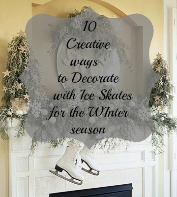 decorating with ice skates for the christmaswinter seasons