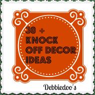 30 plus ideas for knock off decor