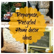Upcycled, Repurposed  home decor ideas