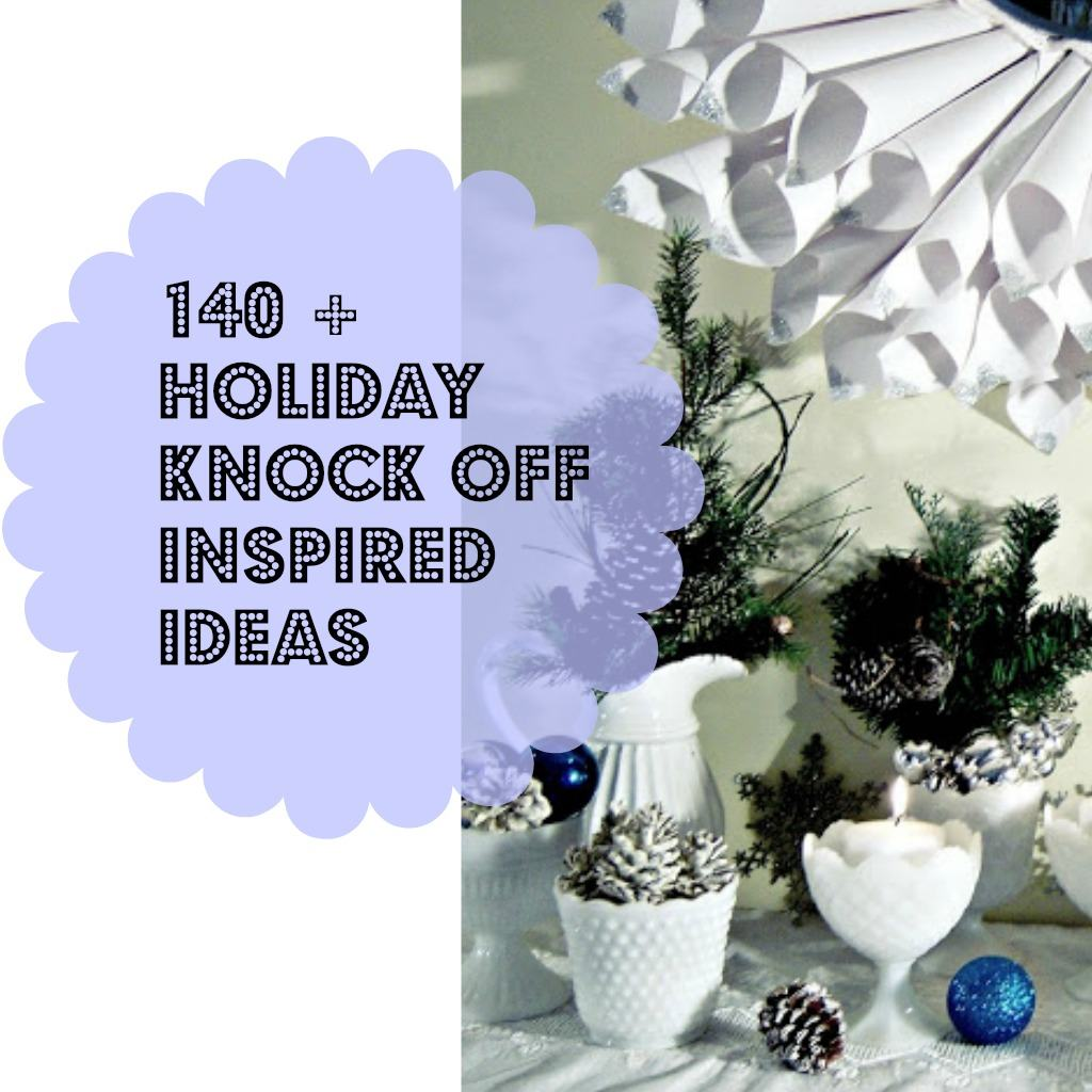 140+ Holiday knock off inspired decor ideas for your home
