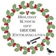 Holiday Knock off decor Extravaganza