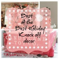 The best of the best Holiday knock off decor!
