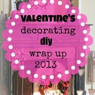 Valentines decor diy wrap up