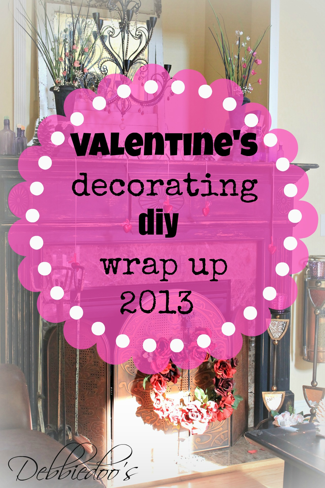 Valentines decor diy wrap up