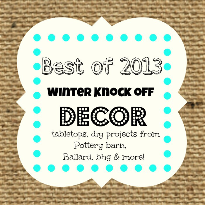 Winter knock off decor round up best of