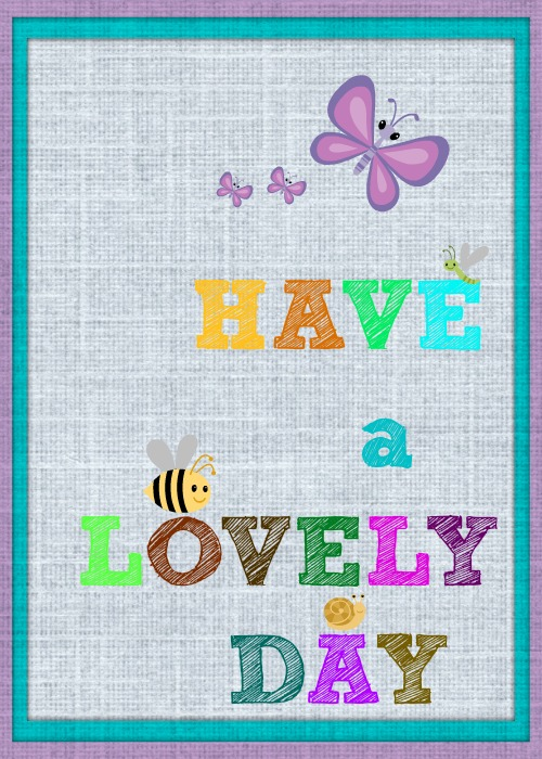 Have a lovely day printable
