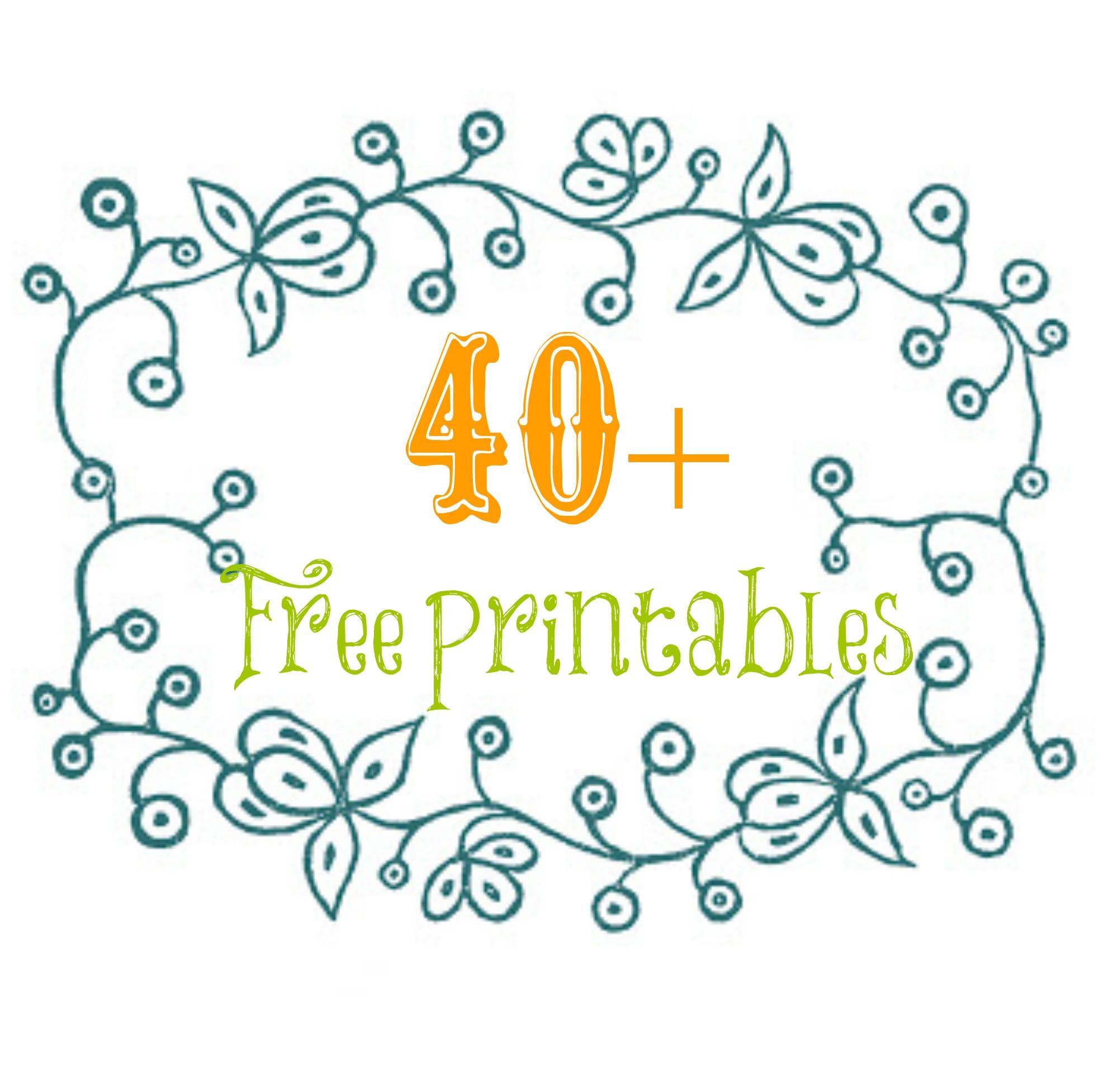 40 + Free Printables