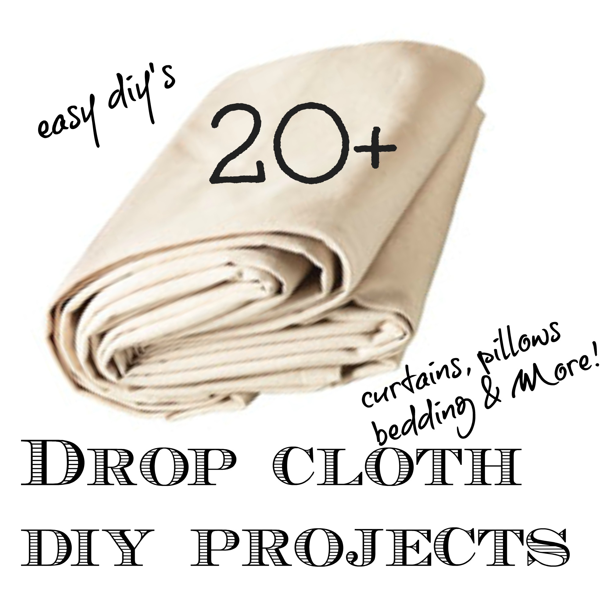 20 + Drop cloth diy projects