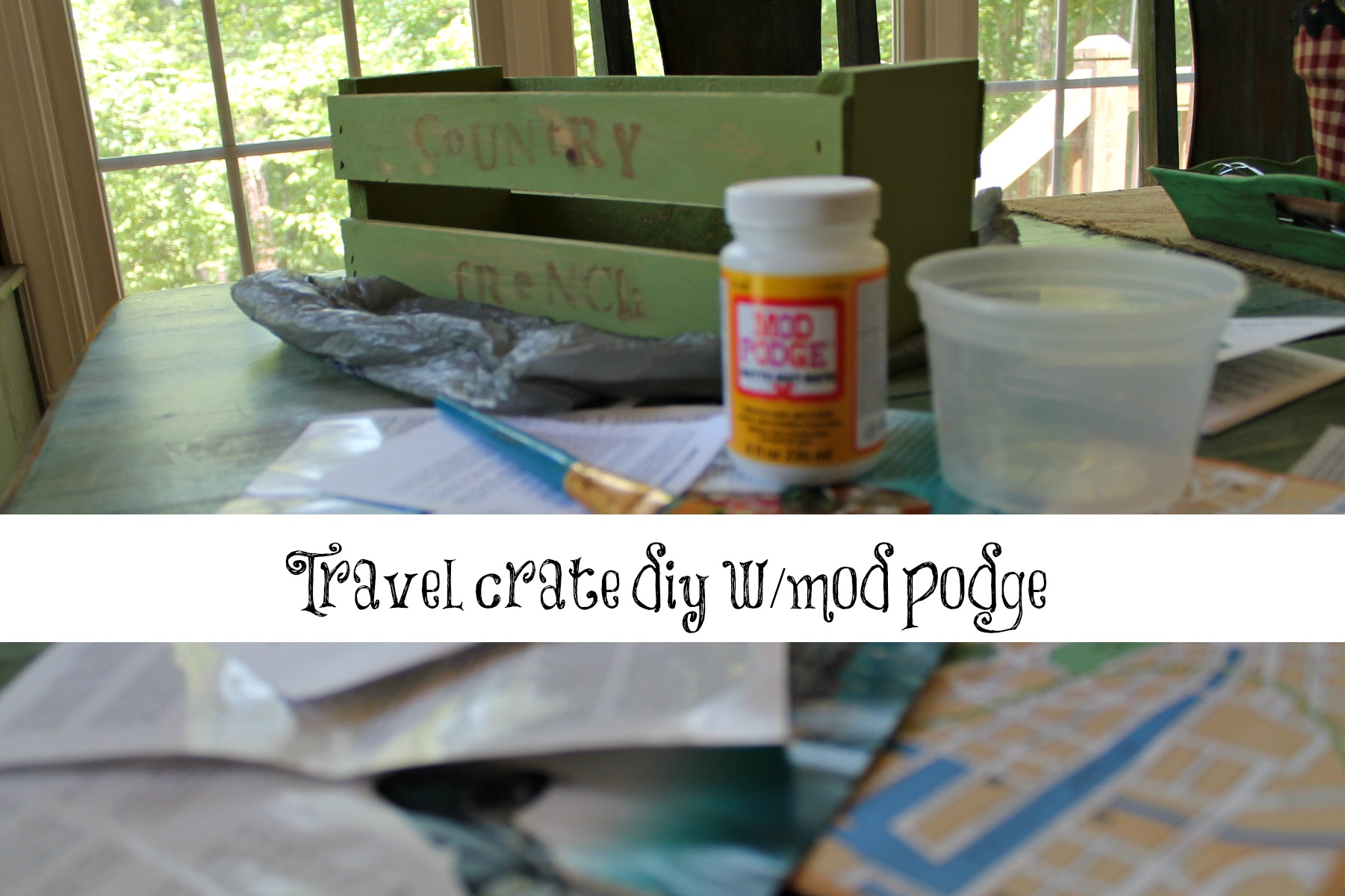 Travel crate with mod podge