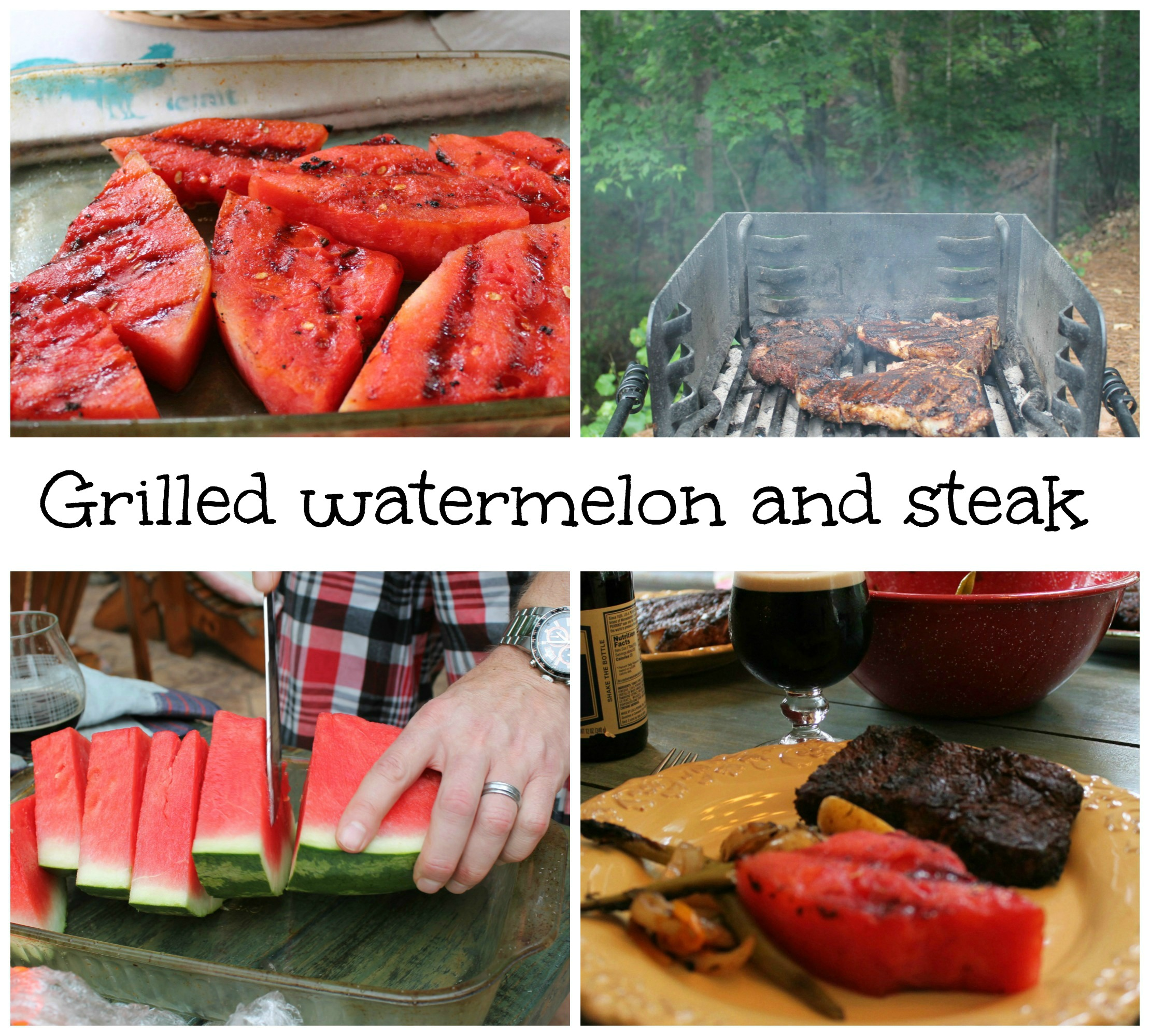 grilling watermelon and steak