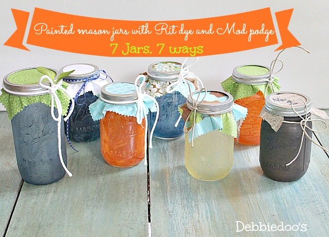 7 Jars, 7 ways painted with Rit dye and Mod podge