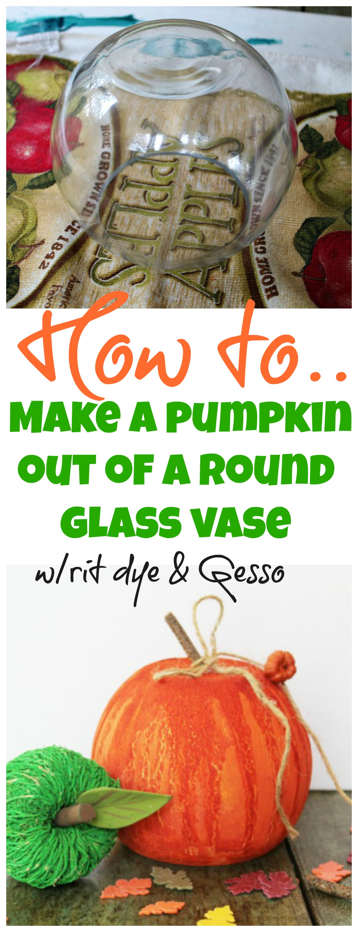 How to make a glass round vase into a pumpkin with Rit dye and Gesso