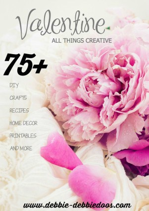 Valentines decor, crafts recipes and more
