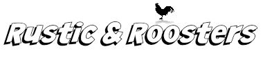 rustic and roosters
