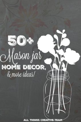 50+ All things mason jar home decor and more ideas