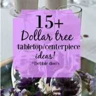 15+ Dollar tree tabletop ideas