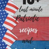 Last minute patriotic decor and recipe ideas