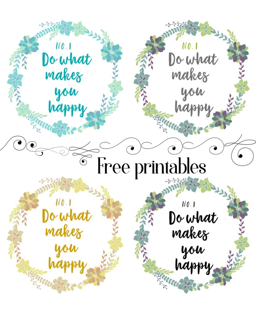 Do what makes you happy free printables
