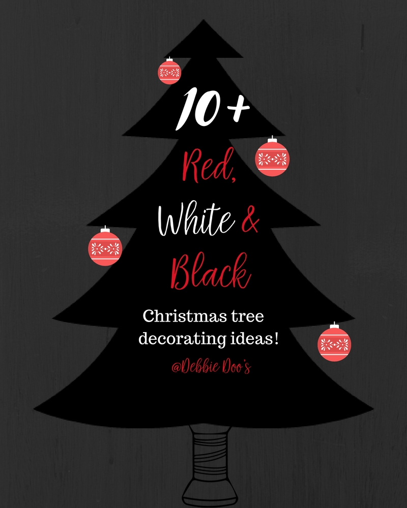 red white and black christmas tree decorating ideas debbiedoos