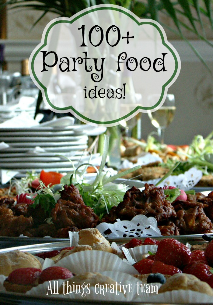 100+All Things Party Food for New Years eve