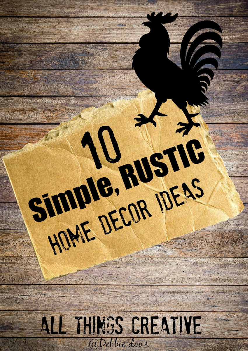 10 simple rustic home decor ideas debbiedoos for Simple home decor ideas