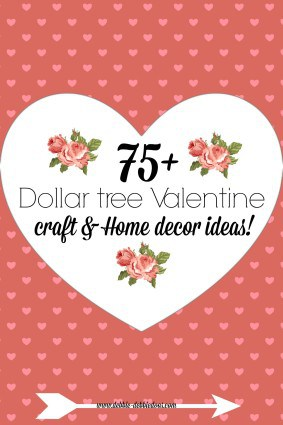 Over 75 Dollar Tree Valentine craft ideas